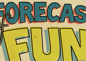 'Forecast of Fun' KitschenSink.com